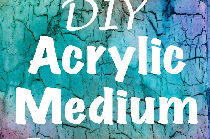 top six diy acrylic medium recipes